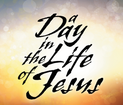 A Day in the Life of Jesus
