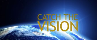 Catch the Vision 1
